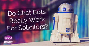 Do Chat Bots Really Work for Solicitors?