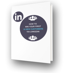 How To Win Your First 10 New Customers Using LinkedIn